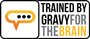 Proudly Trained by Gravy For the Brain
